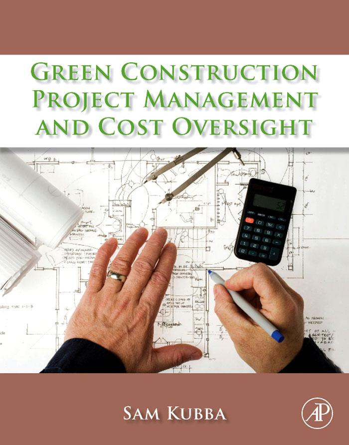 Green Construction Project Management and Cost Oversight EB9780080957043
