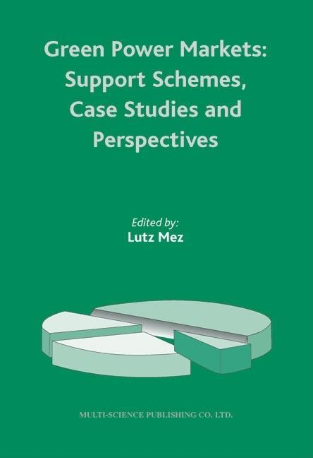 Green Power Markets: Support Schemes, Case Studies and Perspectives EB9780906522684
