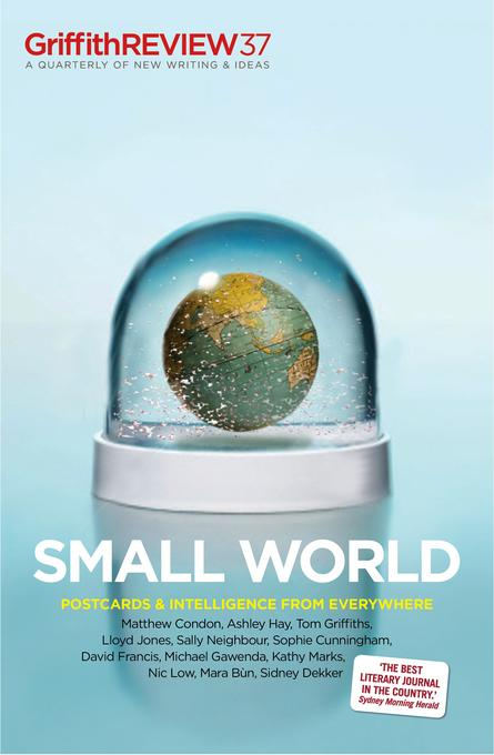 Griffith REVIEW 37: Small World EB9780987164889