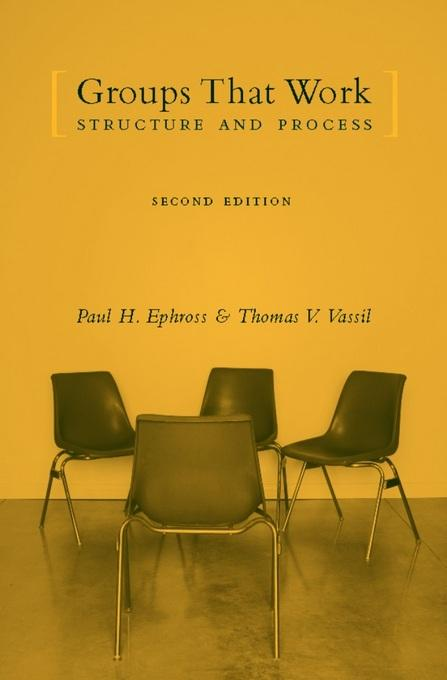 Groups That Work: Structure and Process EB9780231510165