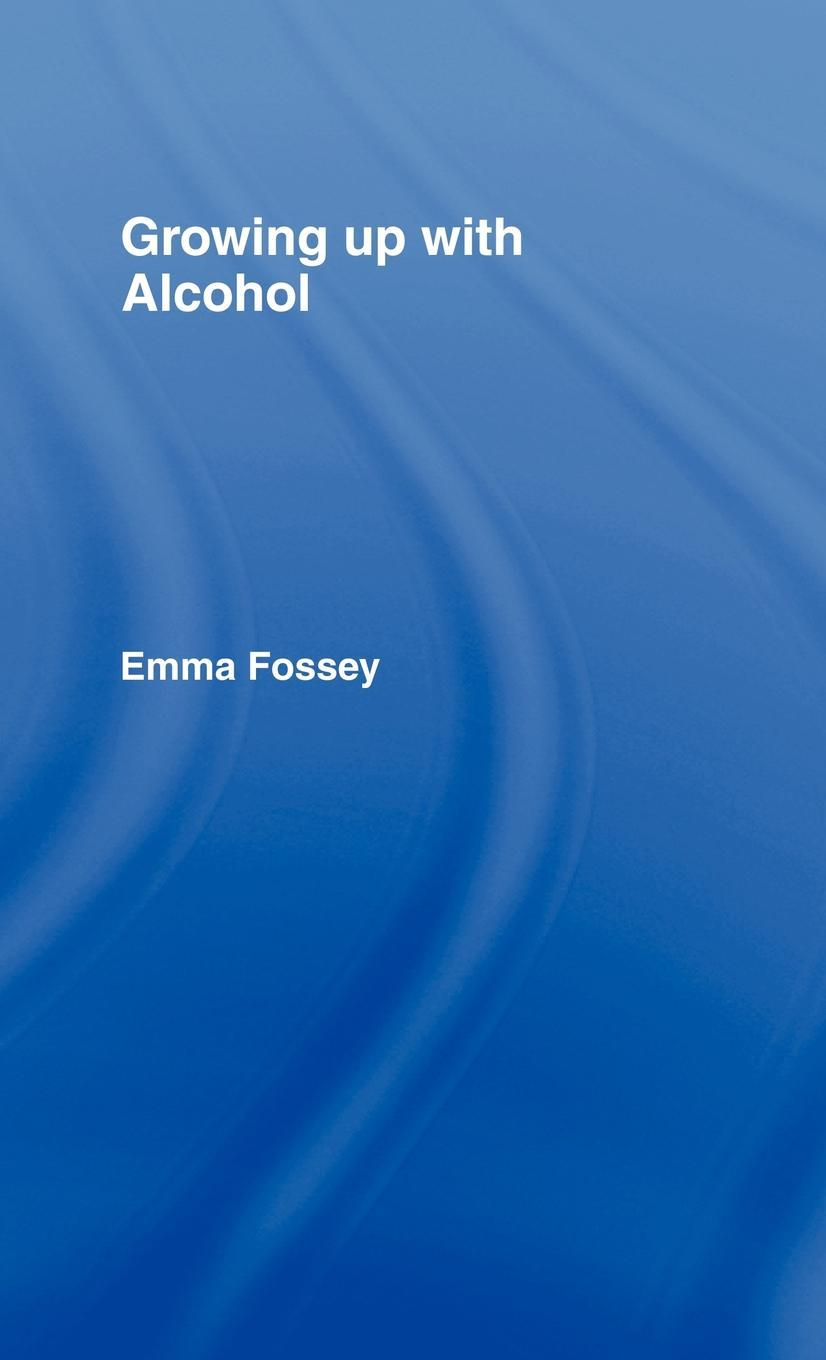 Growing up with Alcohol EB9780203991343