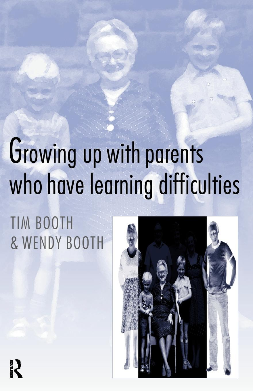 Growing up with Parents who have Learning Difficulties EB9780203981399
