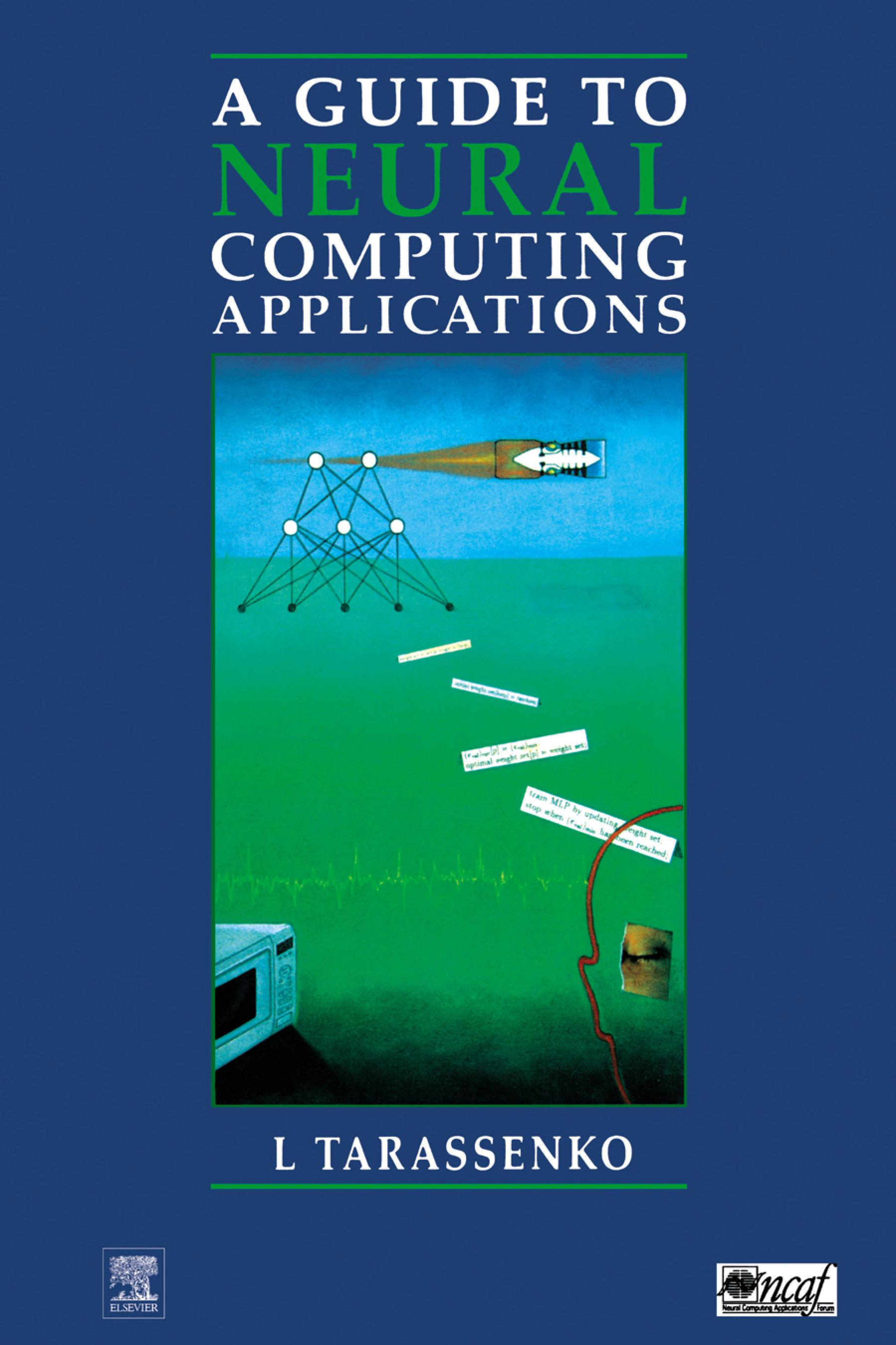 Guide to Neural Computing Applications EB9780080512600