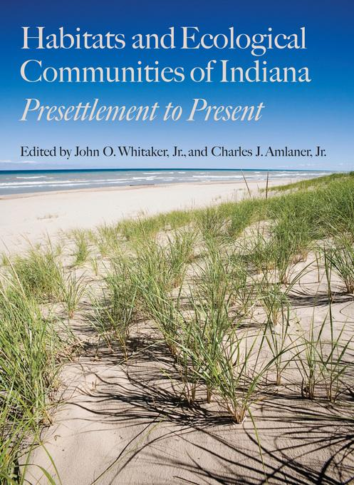Habitats and Ecological Communities of Indiana: Presettlement to Present EB9780253005205