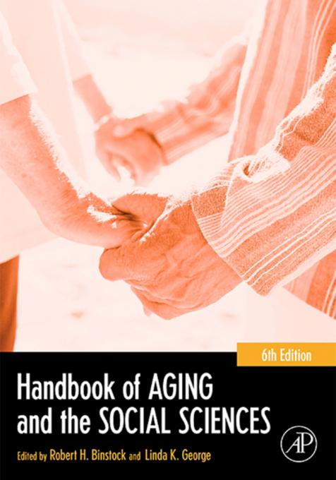 Handbook of Aging and the Social Sciences EB9780080495187