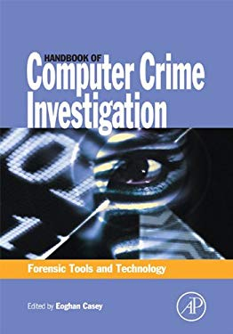 Handbook of Computer Crime Investigation: Forensic Tools and Technology EB9780080488905