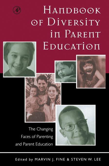 Handbook of Diversity in Parent Education: The Changing Faces of Parenting and Parent Education EB9780080533582