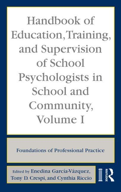 Handbook of Education, Training, and Supervision of School Psychologists in School and Community, Volume 1 EB9780203893500
