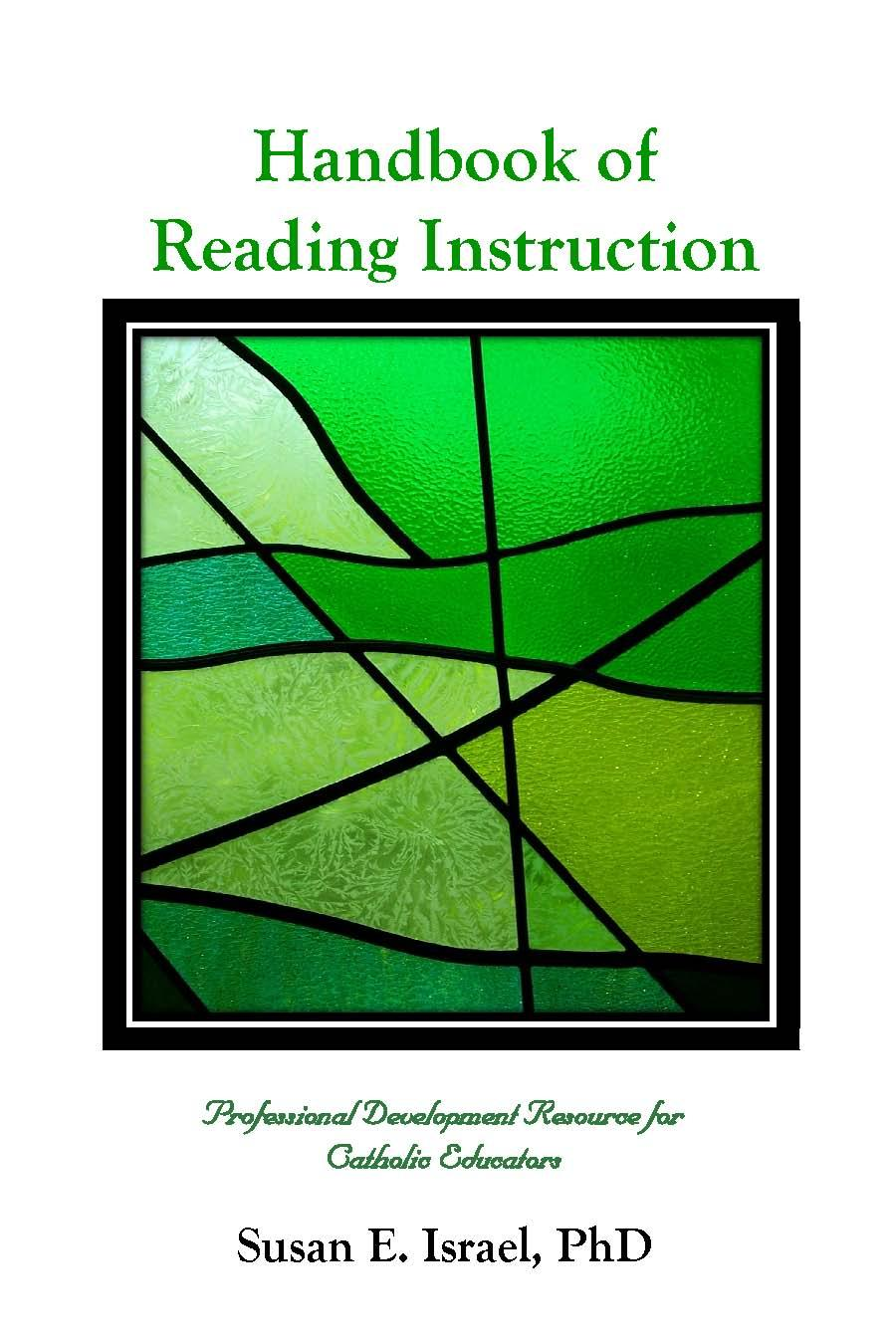 Handbook of Reading Instruction: Professional Development Resource for Catholic Educators EB9780984202683