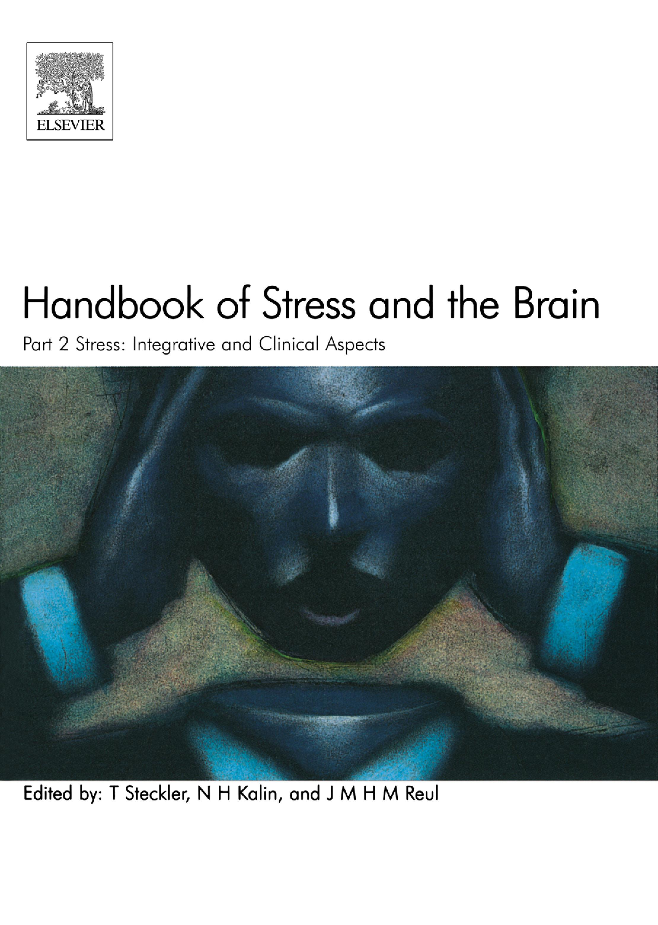 Handbook of Stress and the Brain Part 2: Stress: Integrative and Clinical Aspects: Stress: Integrative and Clinical Aspects EB9780080553313