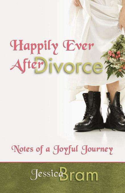 Happily Ever After Divorce: Notes of a Joyful Journey EB9780757397813