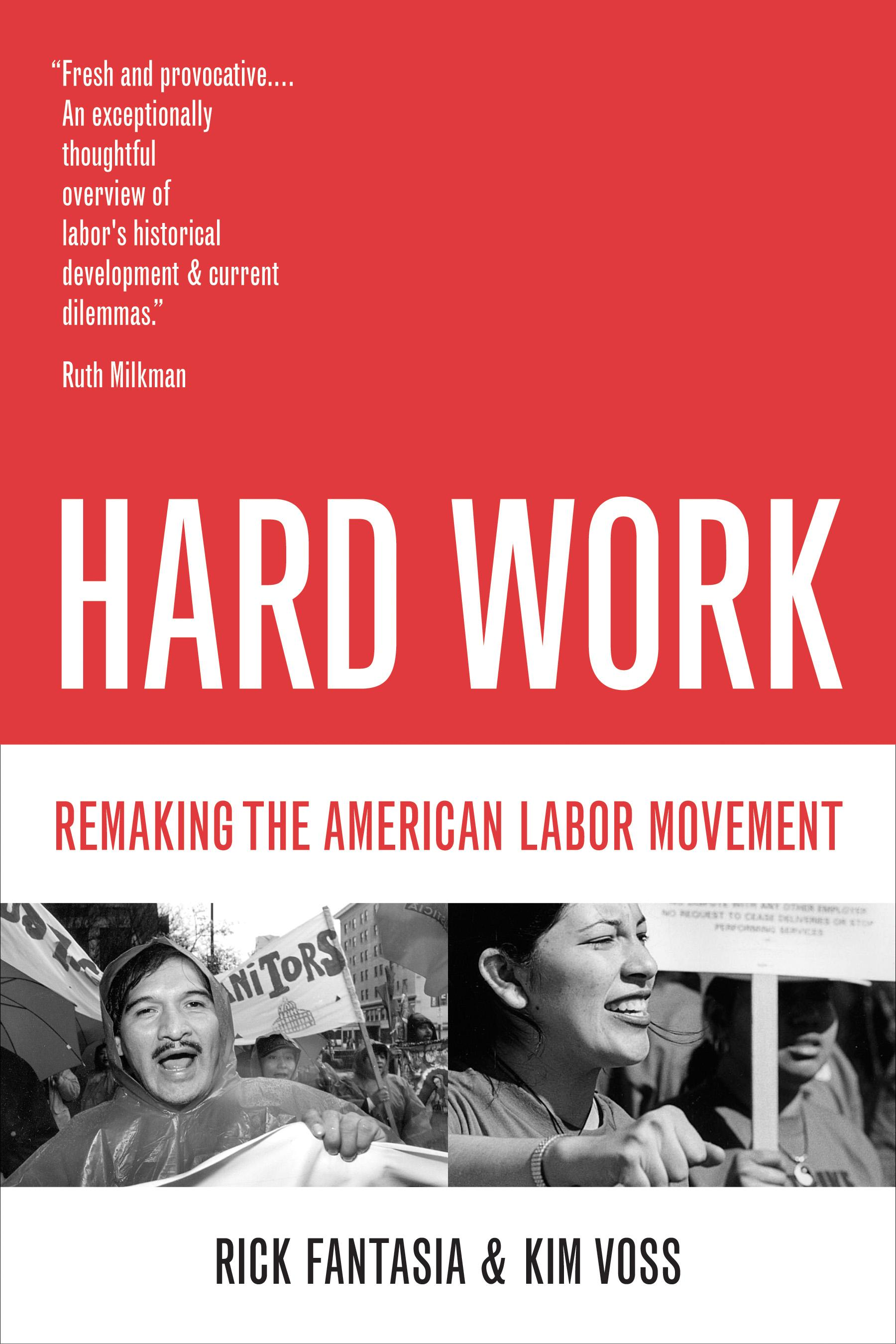 Hard Work: Remaking the American Labor Movement EB9780520937710