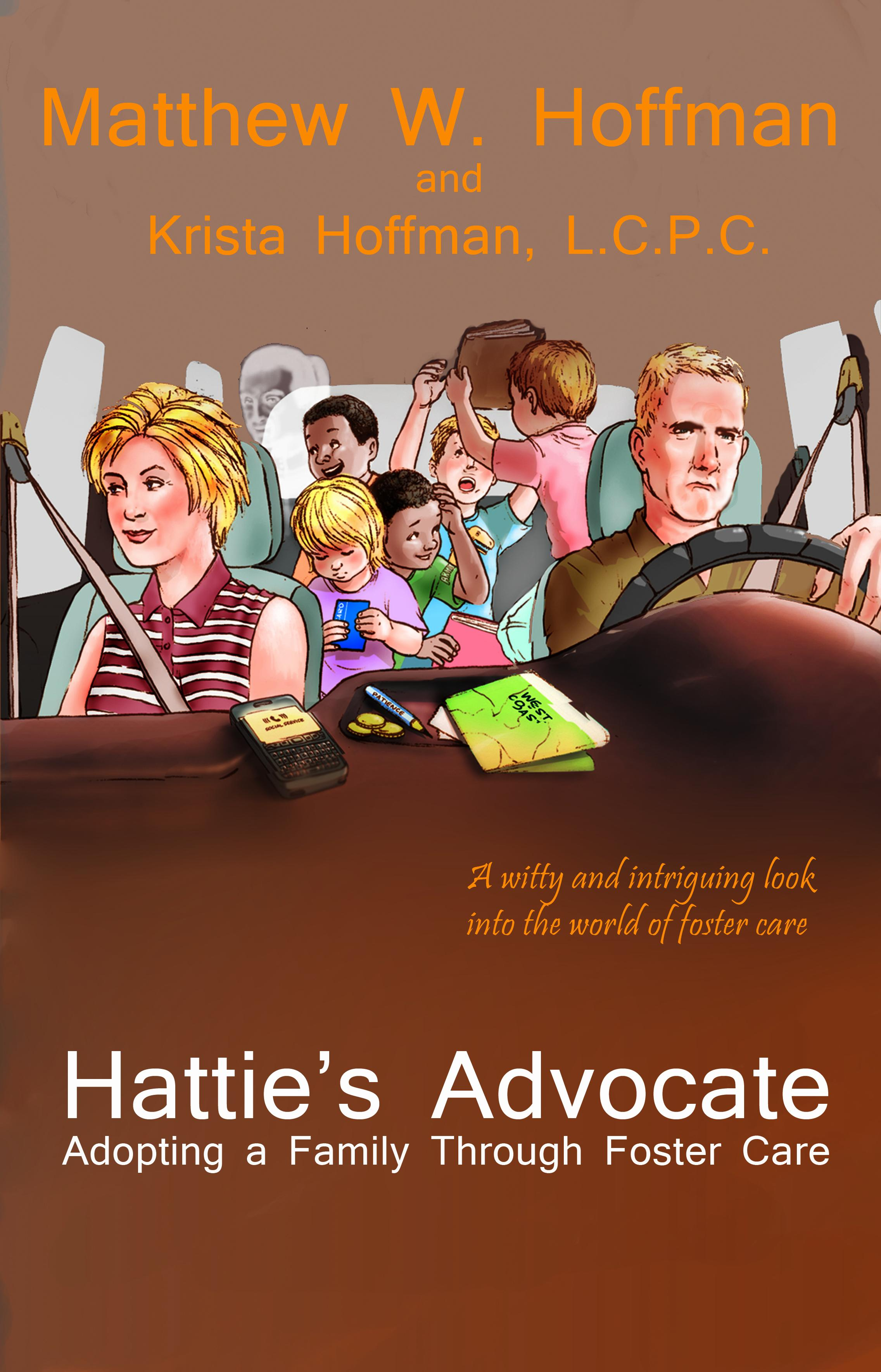Hattie's Advocate: Adopting a Family through Foster Care EB9780982307755