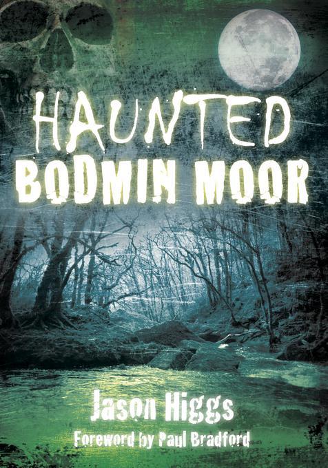 Haunted Bodmin Moor EB9780752481692