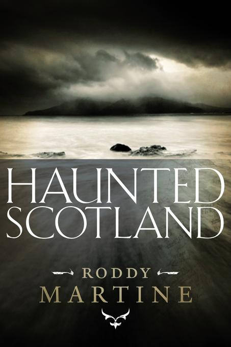 Haunted Scotland EB9780857904904