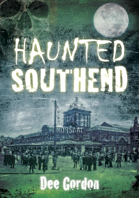 Haunted Southend EB9780752481616