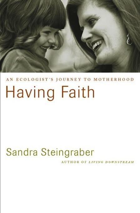 Having Faith: An Ecologist's Journey to Motherhood EB9780738216621