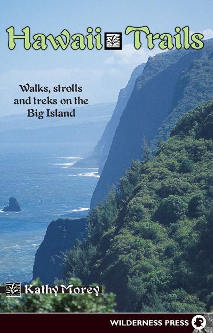 Hawaii Trails: Walks Strolls and Treks on the Big Island EB9780899975481