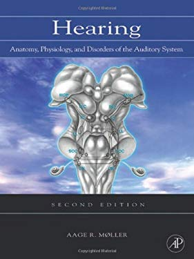 Hearing: Anatomy, Physiology, and Disorders of the Auditory System EB9780080463841