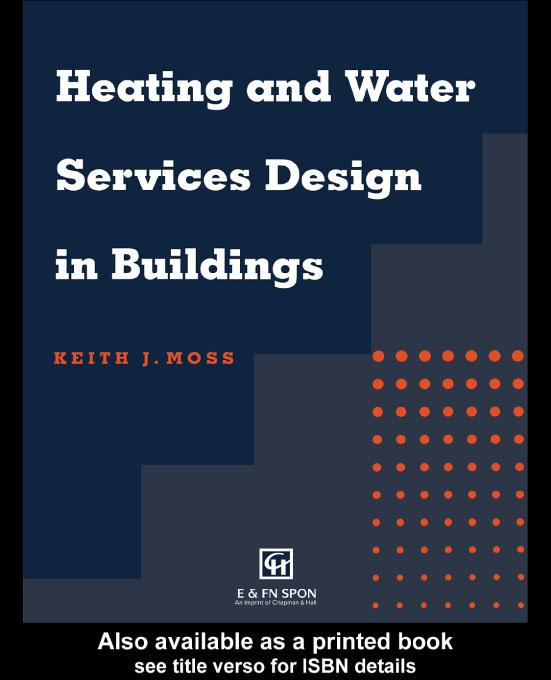 Heating and Water Services Design in Buildings EB9780203391457