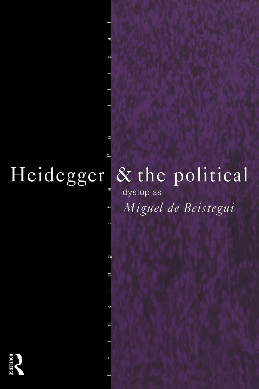 Heidegger and the Political EB9780203196519