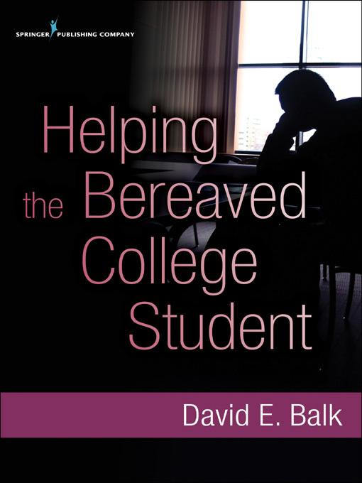 Helping the Bereaved College Student EB9780826108791