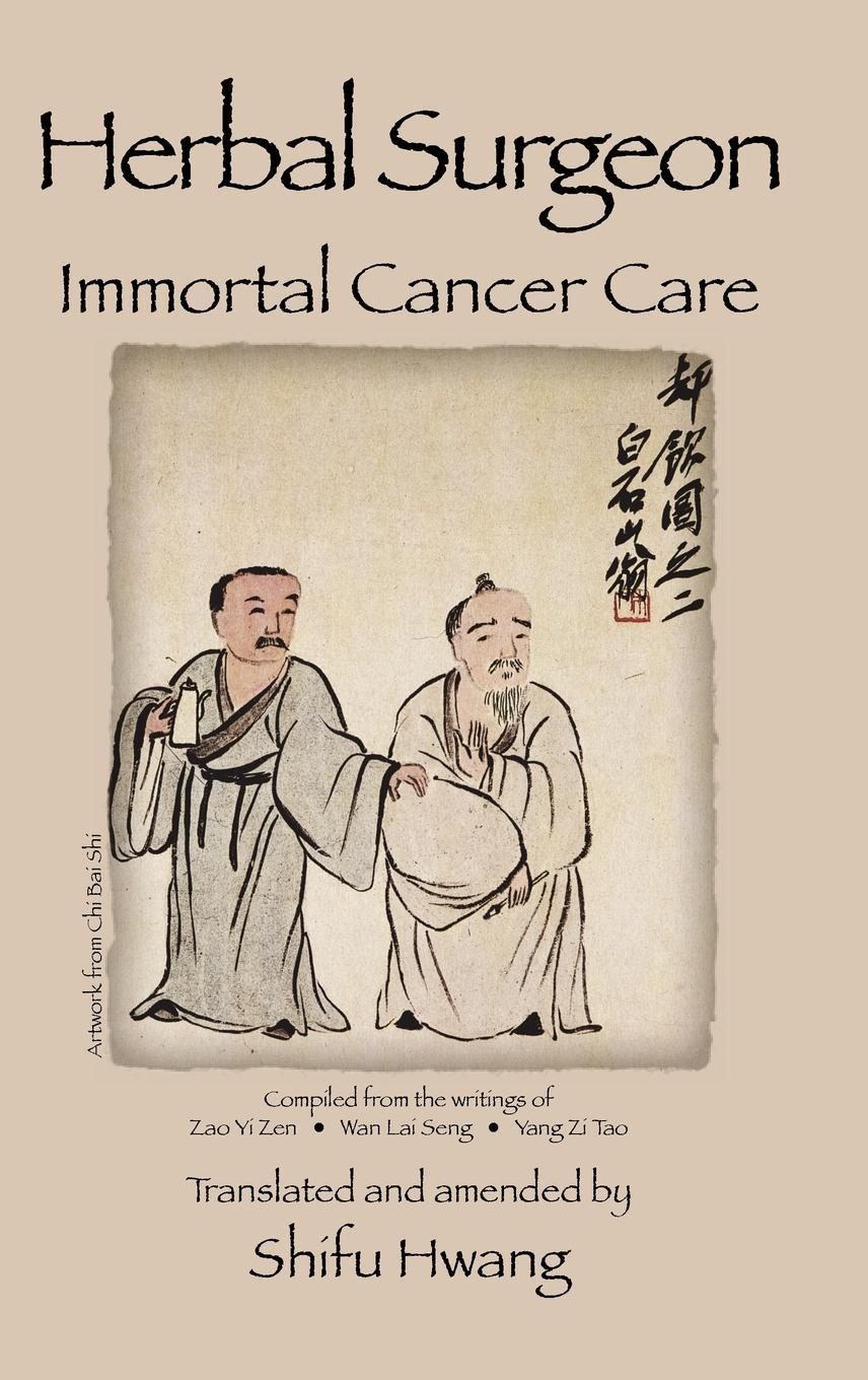 Herbal Surgeon Immortal Cancer Care EB9780615498164