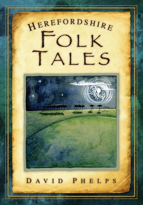 Herefordshire Folk Tales EB9780752470351