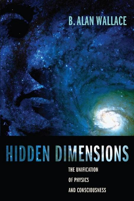Hidden Dimensions: The Unification of Physics and Consciousness EB9780231512206