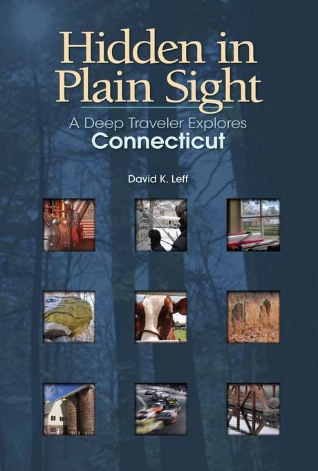 Hidden in Plain Sight: A Deep Traveler Explores Connecticut EB9780819572820