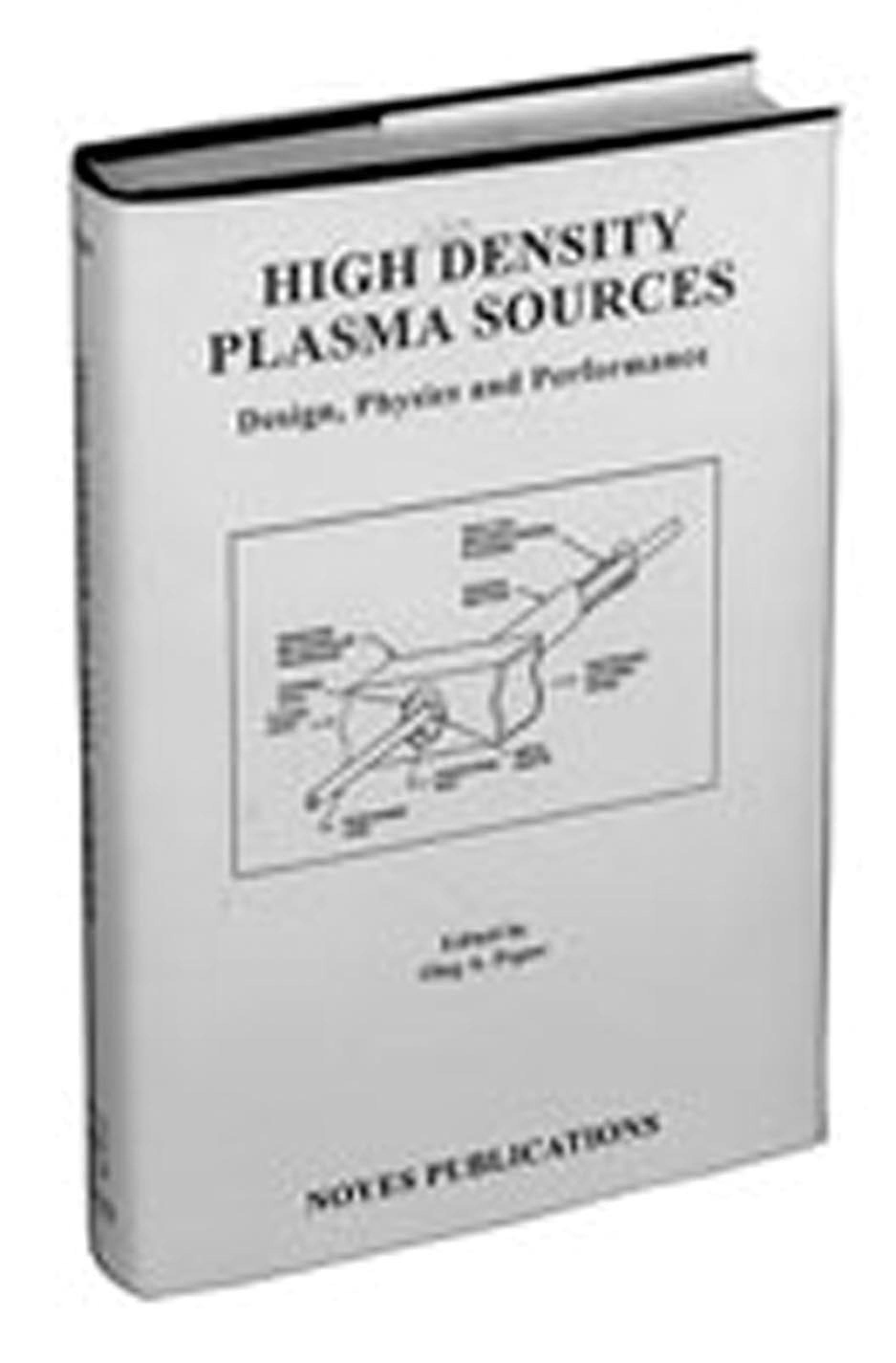 High Density Plasma Sources: Design, Physics and Performance