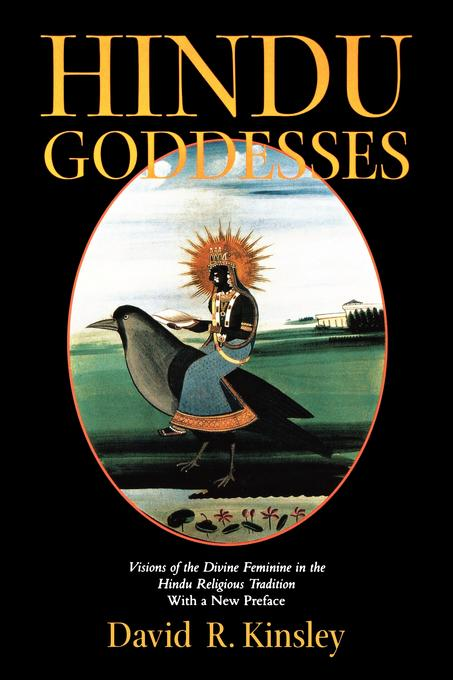 Hindu Goddesses: Visions of the Divine Feminine in the Hindu Religious Tradition EB9780520908833