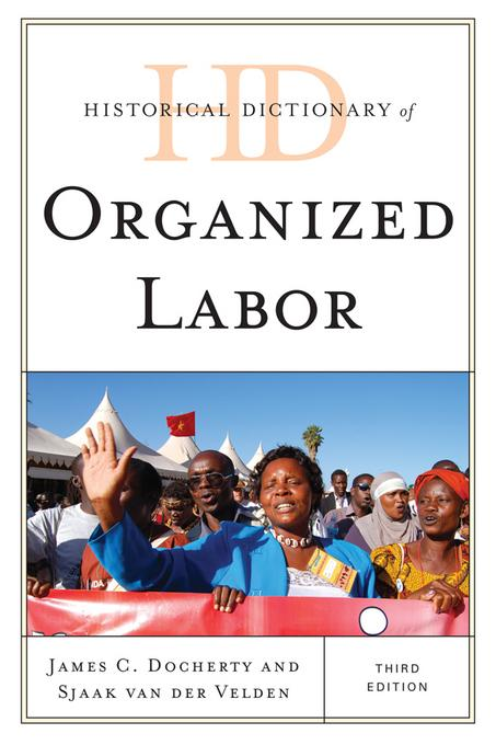 Historical Dictionary of Organized Labor EB9780810879881