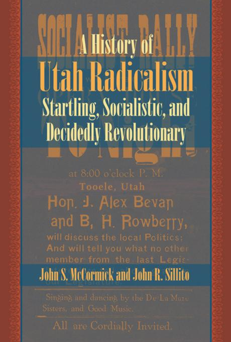 History of Utah Radicalism: Startling, Socialistic, and Decidedly Revolutionary EB9780874218152