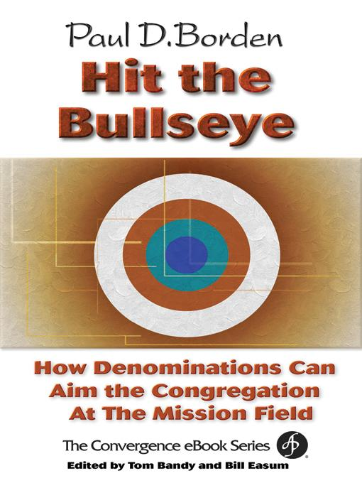 Hit the Bullseye: How Denominations Can Aim the Congregation At the Mission Field EB9780687044511