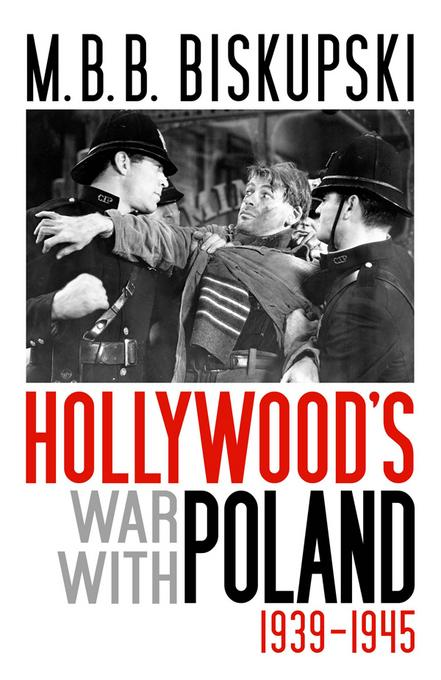 Hollywood's War with Poland, 1939-1945 EB9780813139326