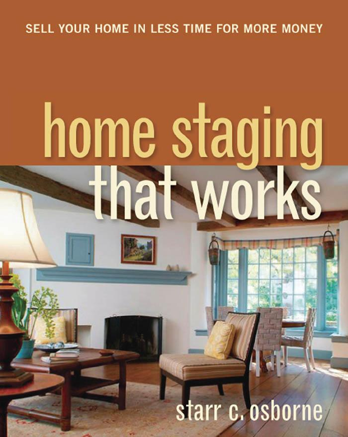 Home Staging That Works: Sell Your Home in Less Time for More Money EB9780814415238