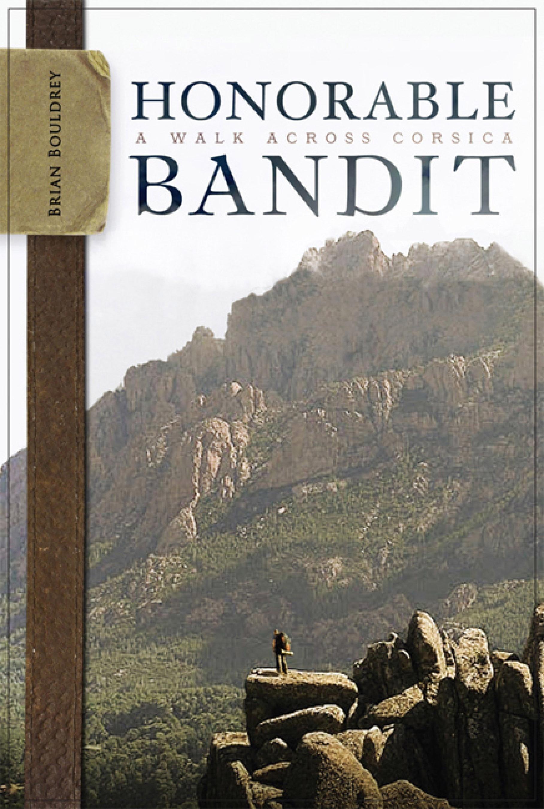 Honorable Bandit: A Walk across Corsica EB9780299223236