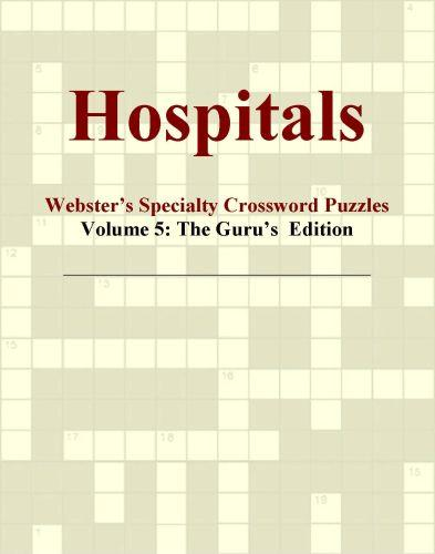 Hospitals - Webster's Specialty Crossword Puzzles, Volume 5: The Guru's  Edition EB9780546427530