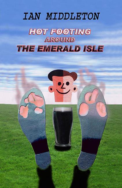Hot Footing Around the Emerald Isle EB9780954077921