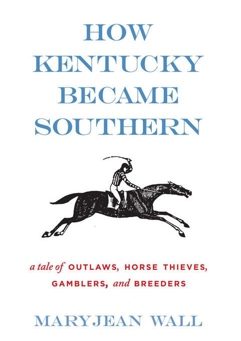 How Kentucky Became Southern EB9780813126074