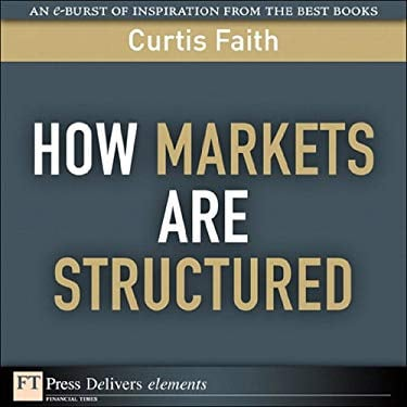 How Markets Are Structured EB9780132102292