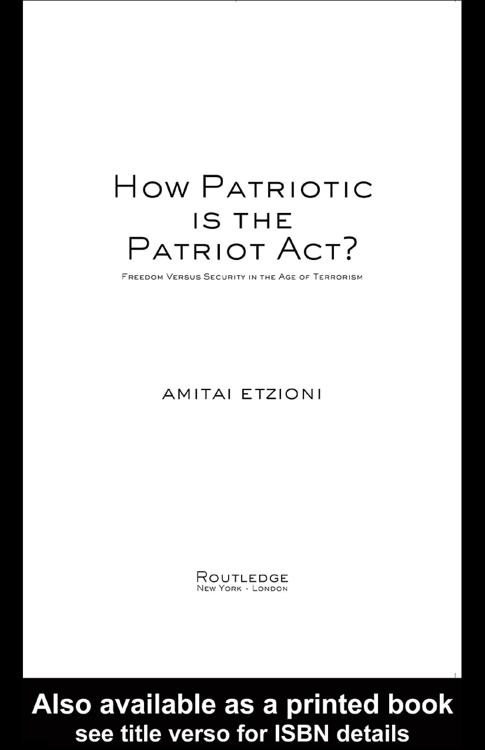 How Patriotic is the Patriot Act?: Freedom Versus Security in the Age of Terrorism EB9780203997130
