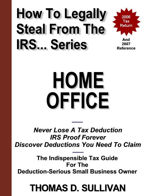 How To Legally Steal From The IRS... Home Office EB9780976565147