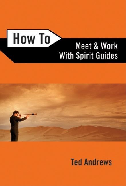 How To Meet and Work with Spirit Guides EB9780738717340