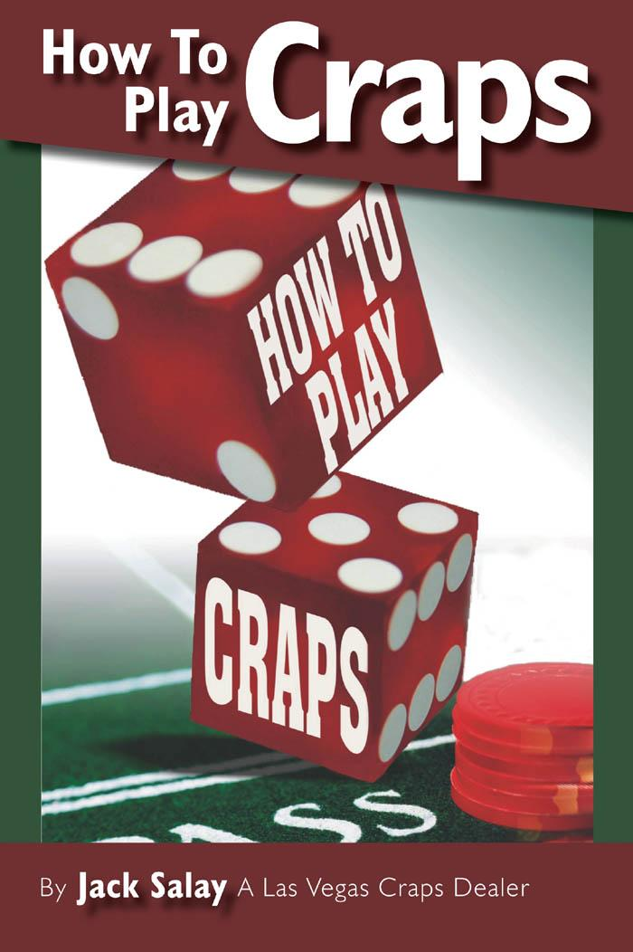 How To Play Craps by Jack Salay A Las Vegas Craps Dealer EB9780983597216