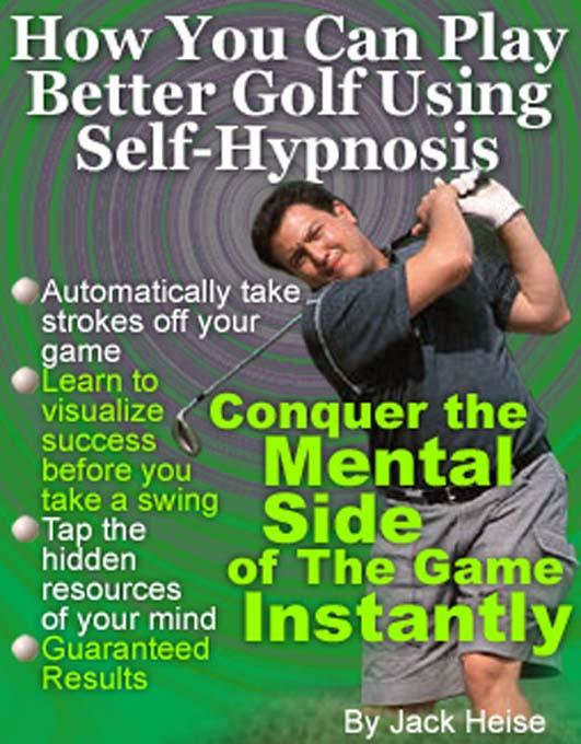 How You Can Play Better Golf Using Self-Hypnosis EB9780879800734