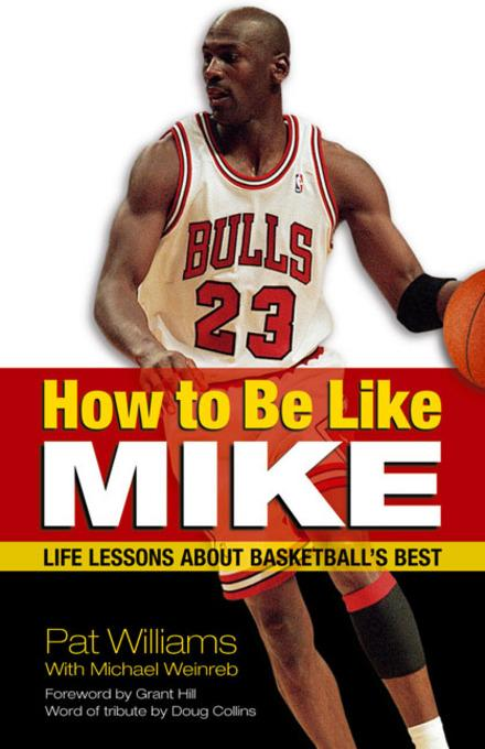 How to Be Like Mike: Life Lessons about Basketball's Best EB9780757395444
