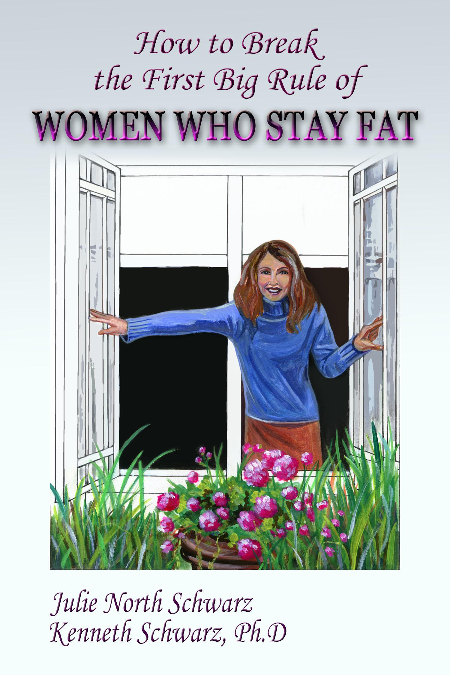 How to Break the First Big Rule of Women Who Stay Fat EB9780985603014