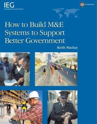 How to Build M& E Systems to Support Better Government EB9780821371923